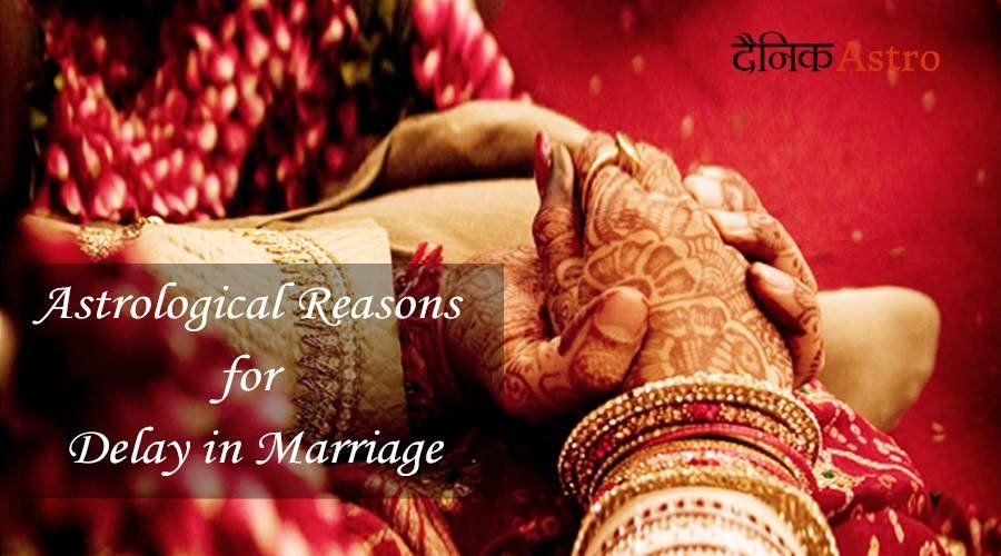 What are the causes for delay in Marriage? Know with Astrology