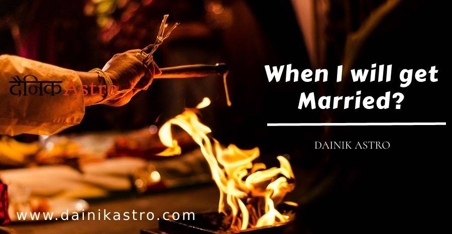 Know When You Will Get Married According to Astrology by Date of Birth
